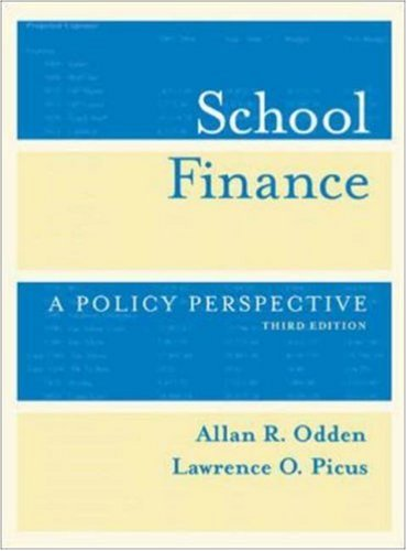 School Finance : A Policy Perspective: Allan R. Odden;