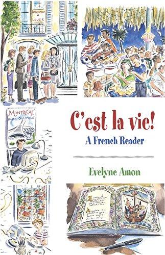C'est la Vie! : A French Reader: Evelyne Amon