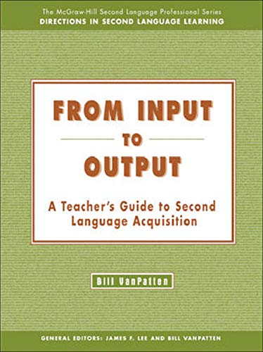 9780072825619: From Input to Output:  A Teacher's Guide to Second Language Acquisition