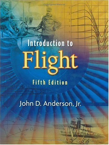 Introduction to Flight 5th: Anderson, John D.
