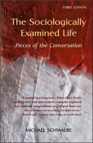 9780072825794: The Sociologically Examined Life: Pieces of the Conversation