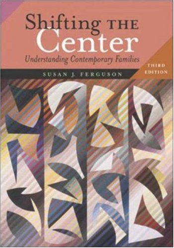 9780072825855: Shifting the Center: Understanding Contemporary Families