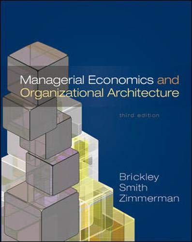 Managerial Economics & Organizational Architecture: James Brickley, Clifford