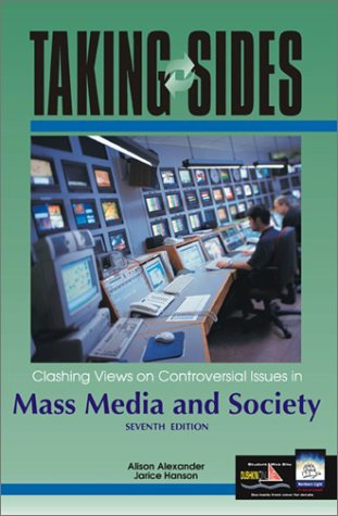 Taking Sides: Clashing Views on Controversial Issues in Mass Media and Society (0072828196) by Alison Alexander; Jarice Hanson