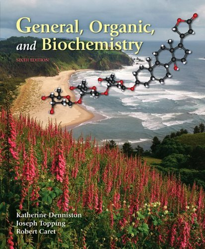 9780072828474: General, Organic, and Biochemistry / Katherine J. Denniston, Joseph J. Topping, Robert L. Caret