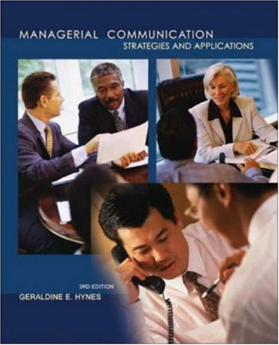 Managerial Communication: Strategies and Applications: Geraldine E. Hynes,