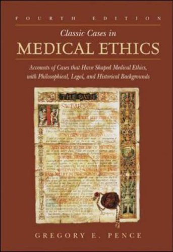 9780072829358: Classic Cases in Medical Ethics: Accounts of Cases That Have Shaped Medical Ethics, with Philosophical, Legal, and Historical Backgrounds: Accounts of ... Legal, and Historical Bacgrounds