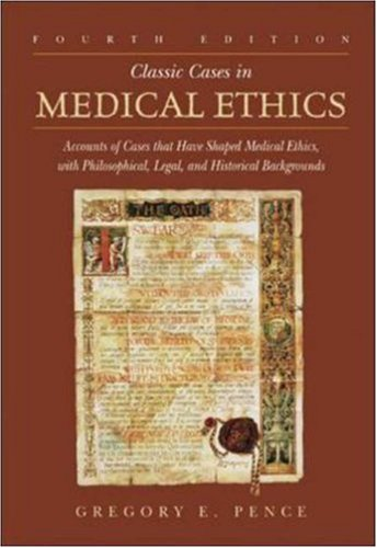 9780072829358: Classic Cases in Medical Ethics: Accounts of Cases That Have Shaped Medical Ethics, with Philosophical, Legal, and Historical Backgrounds