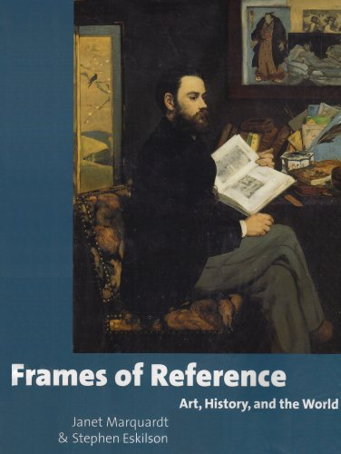 9780072829488: Frames of Reference: Art, History, and the World