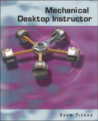 Mechanical Desktop Instructor (9780072831795) by Tickoo, Sham
