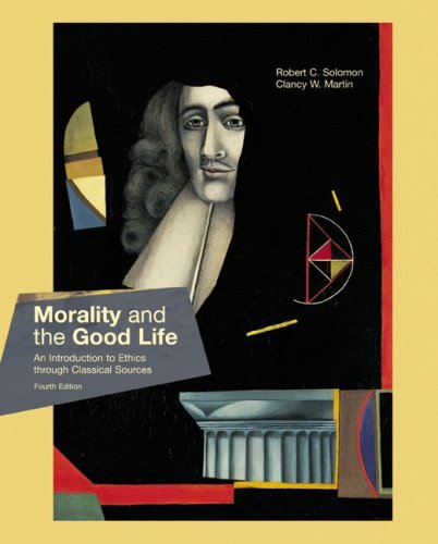 9780072831924: Morality and the Good Life: An Introduction to Ethics Through Classical Sources