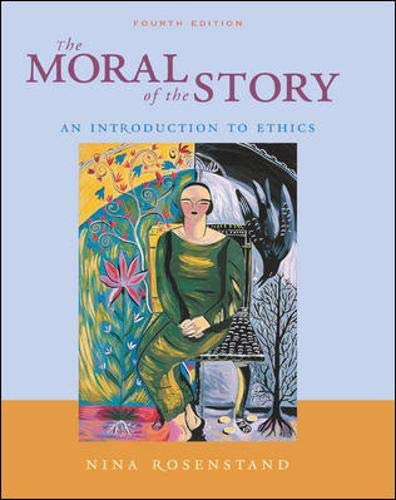 The Moral Of The Story with Free Ethics PowerWeb (0072833467) by Rosenstand, Nina