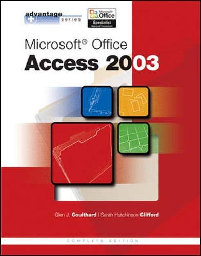 9780072834345: Advantage Series: Microsoft Office Access 2003, Complete Edition