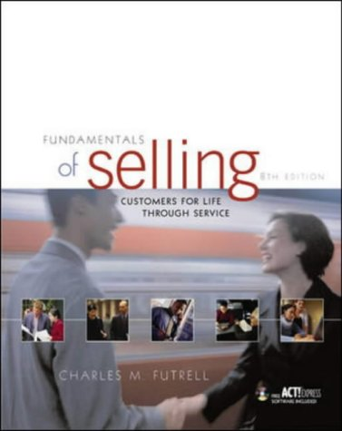 9780072834611: Fundamentals of Selling: Customers for Life Through Service (The Mcgraw-Hill/Irwin Series in Marketing)
