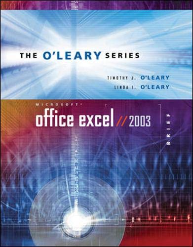 O'Leary Series: Microsoft Office Excel 2003 Brief: Timothy J O'Leary,