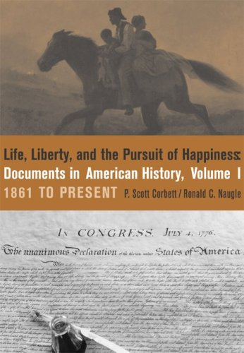 9780072839999: Life, Liberty and the Pursuit of Happiness:  Documents in American History, Volume I