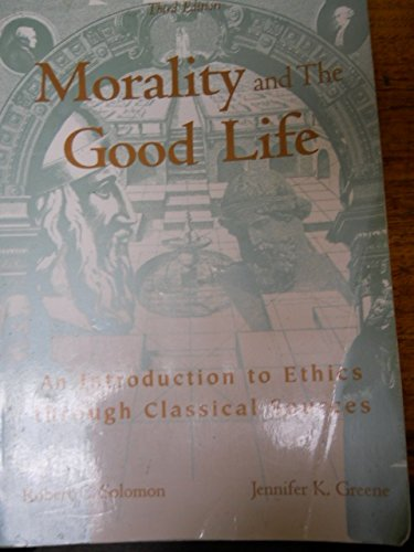 9780072840841: Morality and the Good Life: An Introduction to Ethics Through Classical Sources