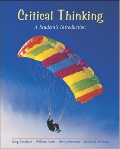Critical Thinking: A Student's Introduction with Free: Gregory Bassham, William