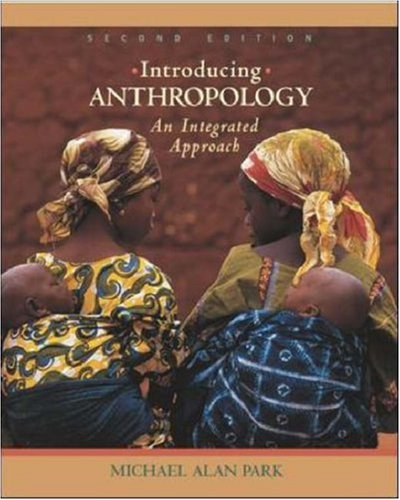 9780072841015: Introducing Anthropology: An Integrated Approach, with Free PowerWeb