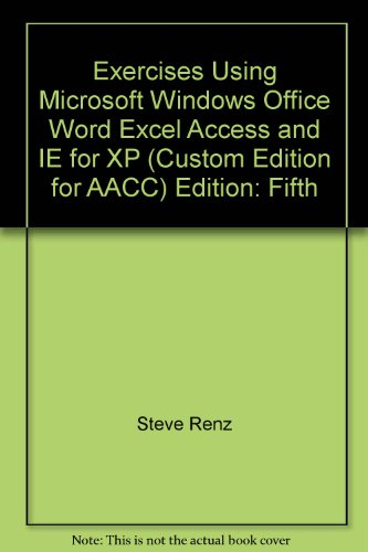 9780072841060: Exercises Using Microsoft Windows Office, Word, Excel, Access, and IE