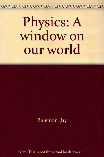 9780072841497: Physics: A window on our world