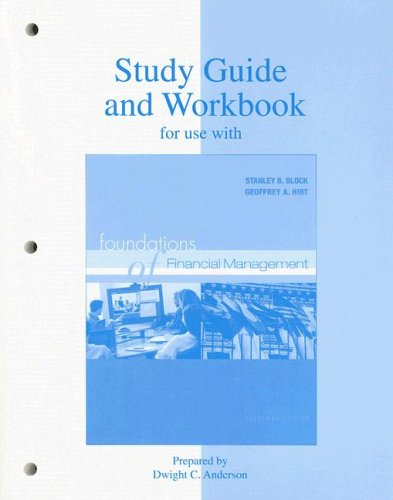Study Guide/Workbook to accompany Foundations of Financial: Stanley Block, Geoffrey