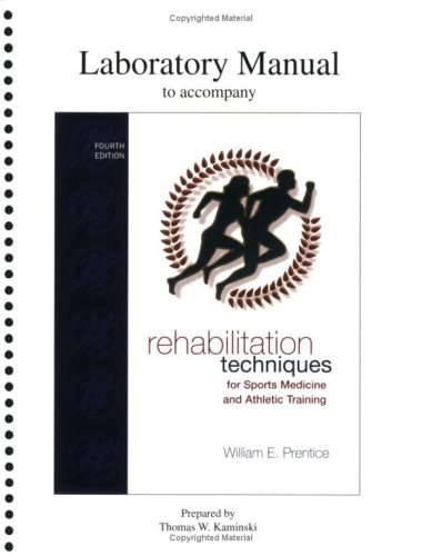 9780072842869: Lab Manual for Rehabilitation Techniques for Sports Medicine and Athletic Training (Rehabilitation Techniques in Sports Medicine (Prentice Hall))