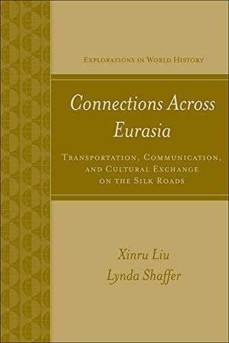 9780072843514: Connections Across Eurasia: Transportation, Communication, and Cultural Exchange on the Silk Roads: Transportation, Communication, and Cultural ... Silk Roads (Explorations in World History)