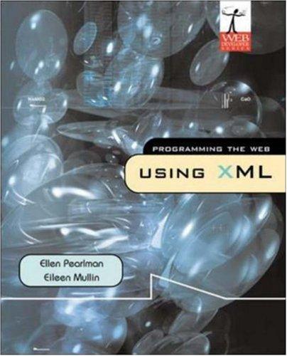 9780072845501: Programming The Web Using XML (Web Developer Series)