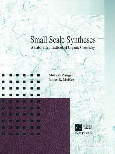 Small Scale Synthesis: A Laboratory Text of: Zanger, Murray; McKee,