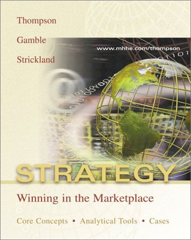 9780072847703: Strategy: Winning in the Marketplace: Core Concepts, Analytical Tools, Cases