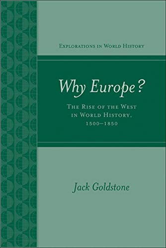 9780072848014: Why Europe? The Rise of the West in World History 1500-1850 (Explorations in World History)
