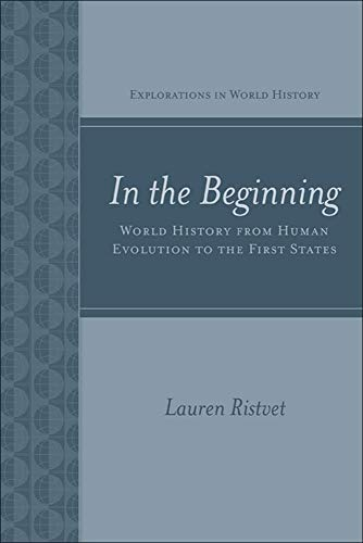 9780072848038: In the Beginning: World History from Human Evolution to the First States