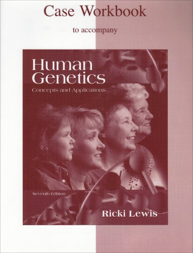 9780072848540: Human Genetics, concepts and Applications: Case Workbook to accompany