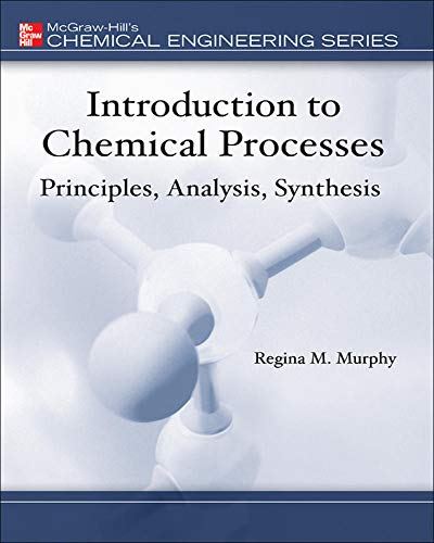 9780072849608: Introduction to Chemical Processes: Principles, Analysis, Synthesis (McGraw-Hill Chemical Engineering)