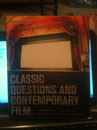 9780072850215: Classic Questions & Contemporary Film: An Introductory Philosophy Text With Readings