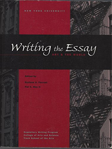 WRITING the ESSAY, ART the WORLD; expository writing Program, College of Arts and Science Tisch ...