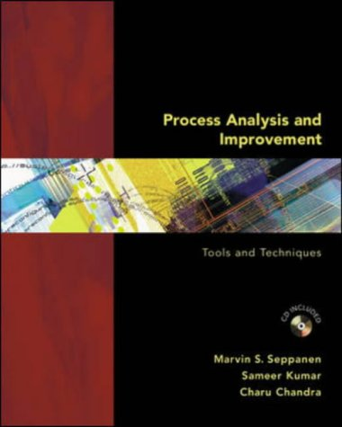 Process Analysis And Improvement: Tools And Techniques: MARVIN S. SEPPANEN,