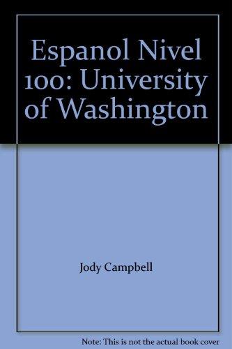 Espanol Nivel 100: University of Washington: Jody Campbell