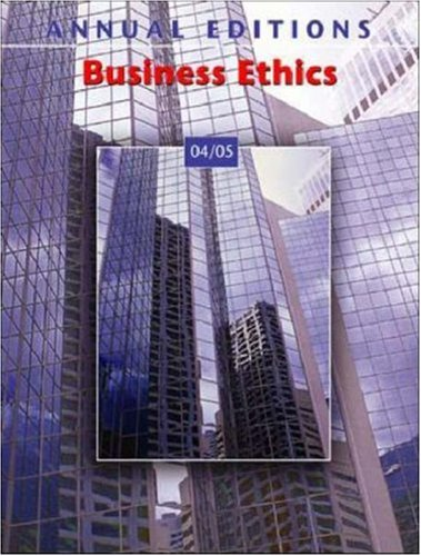 9780072860689: Annual Editions: Business Ethics 04/05 (Annual Editions)