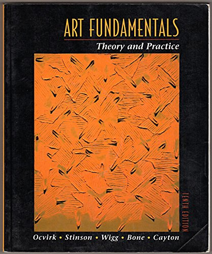 Art Fundamentals: Theory and Practice: Ocvirk, Otto G.;