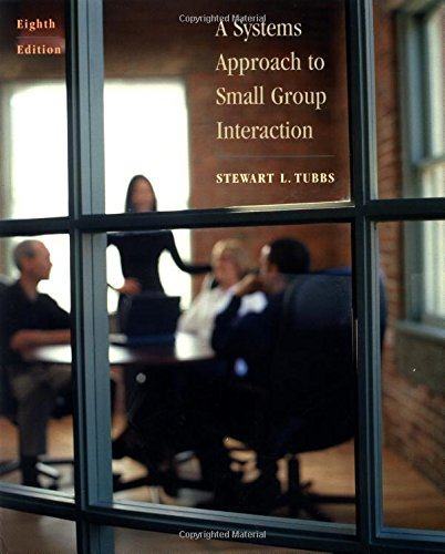9780072862478: A Systems Approach to Small Group Interaction