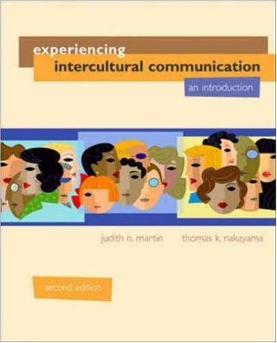 Experiencing Intercultural Communication: An Introduction: Judith N. Martin,