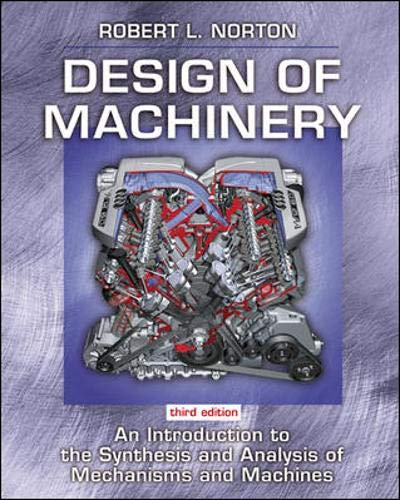 9780072864472: Design of Machinery: An Introduction to the Synthesis and Analysis of Mechanisms and Machines