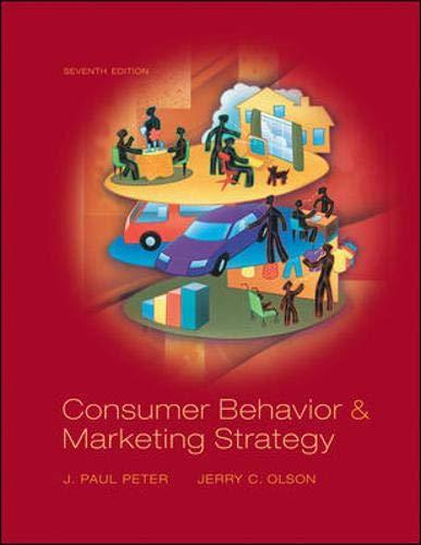 Consumer Behavior: and Marketing Strategy (McGraw-Hill/Irwin Series: Peter,J. Paul, Olson,