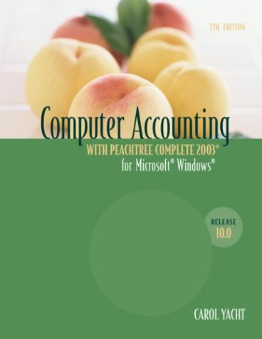 Computer Accounting with Peachtree Complete 2003 for Microsoft Windows, Release 10.0 (0072865288) by Carol Yacht