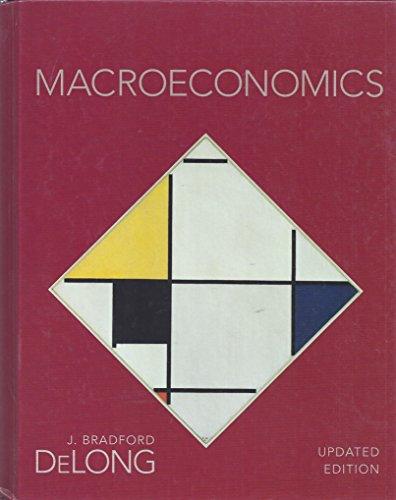 Macroeconomics [Updated Edition]: DeLong, J. Bradford
