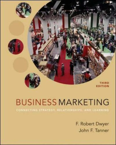 9780072865783: Business Marketing: Connecting Strategy, Relationships, and Learning (McGraw-Hill/Irwin Series in Marketing)