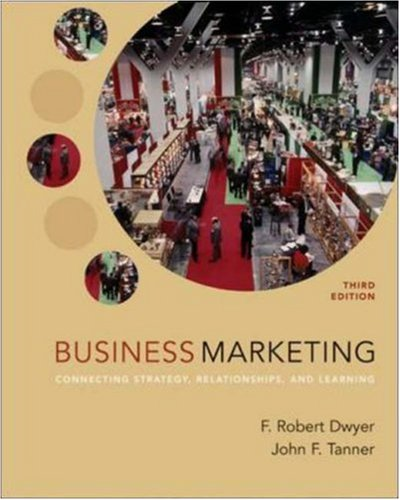 9780072865783: Business Marketing: Connecting Strategy, Relationships, and Learning (MCGRAW HILL/IRWIN SERIES IN MARKETING)