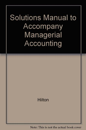 9780072866285: Solutions Manual to accompany Managerial Accounting Creating Value in a Dynamic Business Environment Sixth Edition